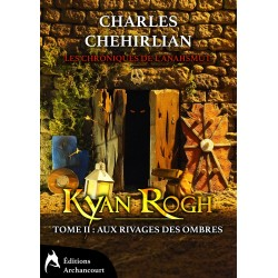 Kyan Rogh tome II : Aux...